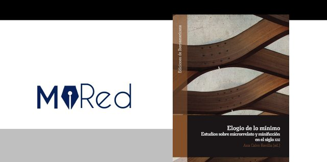 Ana Calvo Revilla (ed.). Elogio de lo mínimo. Estudios sobre microrrelato y minificción en el siglo XXI