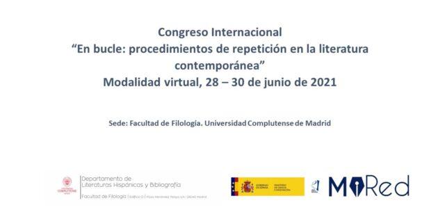 """Congreso Internacional """"En bucle: procedimientos de repetición en la literatura contemporánea"""""""